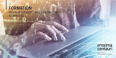Ateliers Réseaux Sociaux En ligne 60 à 90 minutes