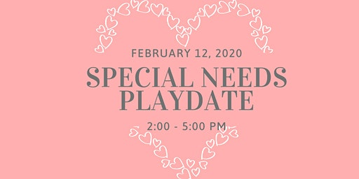 February Special Needs Playdate