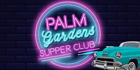 Palm Garden's Supper Club Dinner tickets