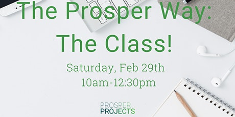 The Prosper Way- The Class!  tickets