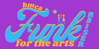 Funkraiser for the Arts - Dance Party and Auction