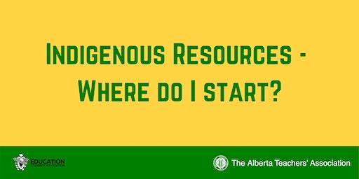 ED WEEK Indigenous Education Resources - Where do I Start?