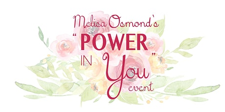 Melisa Osmond's Power In You tickets