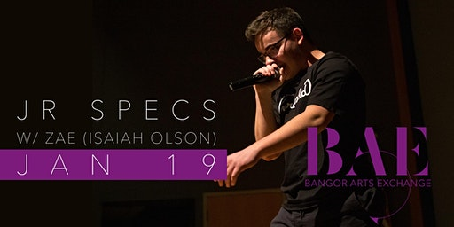 JR SPECS w/ ZAE (Isaiah Olson) at the Bangor Arts Exchange