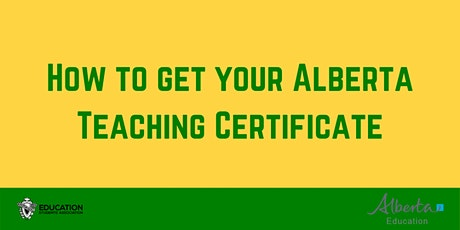 ED WEEK How to Get Your Alberta Teaching Certificate tickets