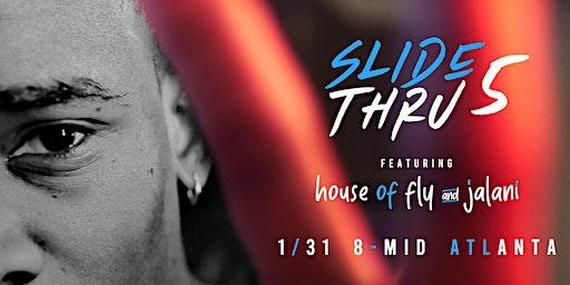 Cam James Presents Slide Thru V: The Concert (w/ Jalani & House of Fly)