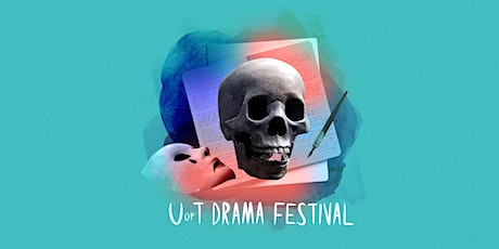 U of T Drama Festival tickets