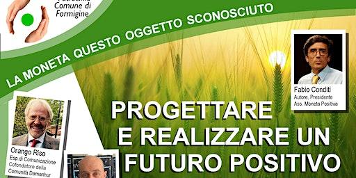 Progettare e realizzare un futuro positivo
