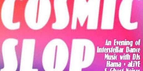 Cosmic Slop Interstellar Dance Party! tickets