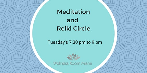 REIKI CIRCLE and MEDITATION