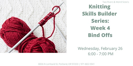 Knitting Skills Builder Series: Bind Offs tickets