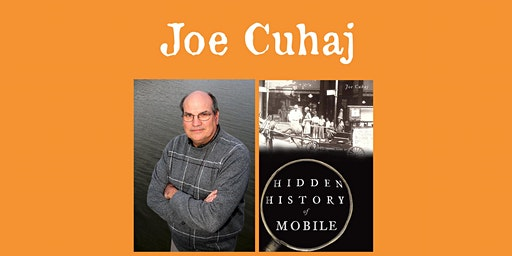 "Joe Cuhaj -""Hidden History of Mobile"""