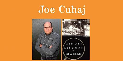 "Joe Cuhaj -""Hidden History of Mobile"""
