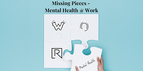 Missing Pieces - Mental Health at Work tickets
