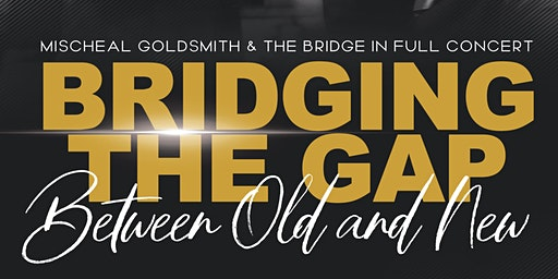 Mischeal Goldsmith & The Bridge in Full Concert