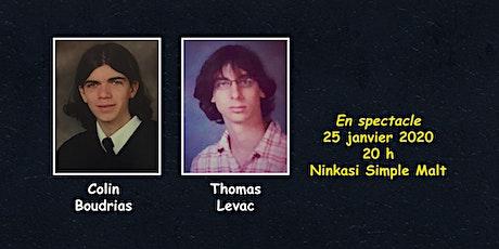 Colin Boudrias et Thomas Levac en spectacle tickets