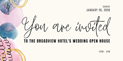 Wedding Open House @ The Broadview Hotel