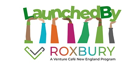 LaunchedBy Roxbury:  Shared Workspace Information Session tickets