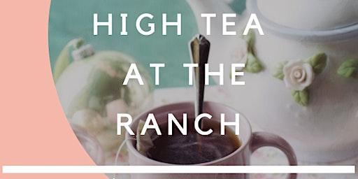 High Tea at the Ranch