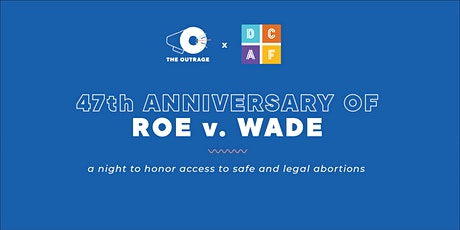 The Outrage x DCAF: The 47th Anniversary of Roe v. Wade tickets