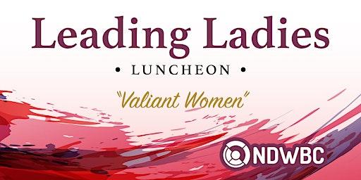 Leading Ladies Luncheon - Fargo