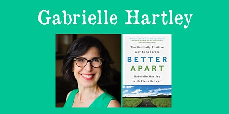 "Gabrielle Hartley - ""The Radically Positive Way to Separate: Better Apart"" tickets"