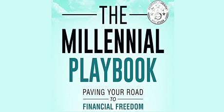The Millennial Playbook: Paving Your Road To Financial Freedom tickets