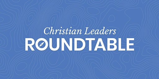 ROUNDTABLE - Lessons Learned from 50 Years in Ministry by Tuck Knupp