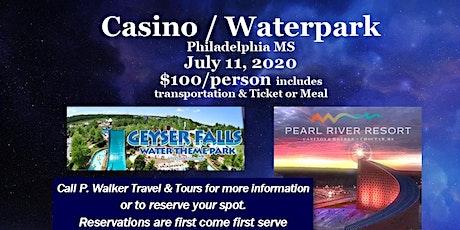 Casino / Waterpark - Philadelphia MS  7.11.2020 tickets
