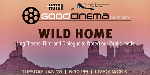 WILD HOME: Using Theatre, Film, and Dialogue to Protect our Public Lands