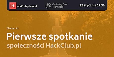 Pierwsze spotkanie społeczności HackClub.pl tickets