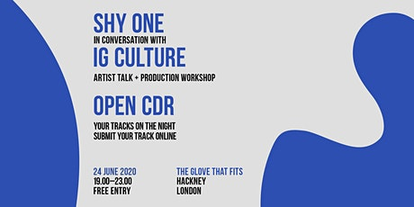Postponed: CDR London - Shy One in conversation with IG Culture tickets