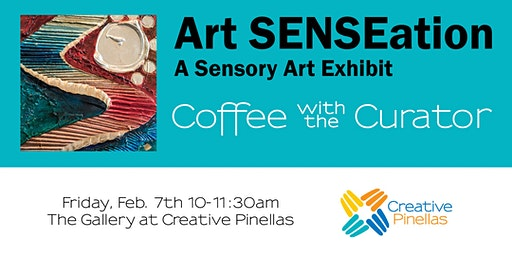 Coffee with the Curator, Art SENSEation Exhibit