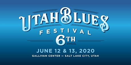 2020 Utah Blues Festival - 6th Annual tickets