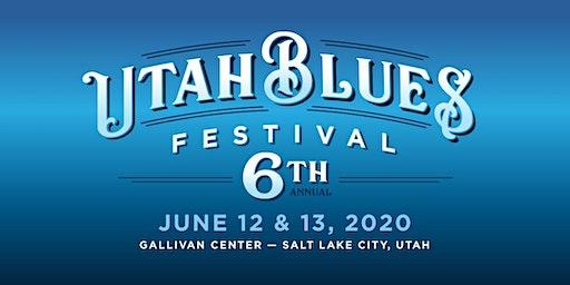 2020 Utah Blues Festival - 6th Annual