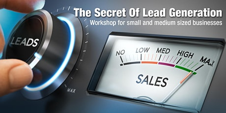 The secret of lead generation workshop for small & medium sized businesses tickets
