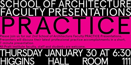 Pratt School of Architecture 2nd Faculty PRACTICE Presentations tickets