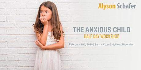The Anxious Child Half-day Workshop with Alyson Schafer tickets