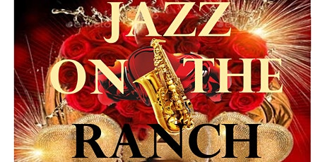 Valentines Jazz On The Ranch tickets