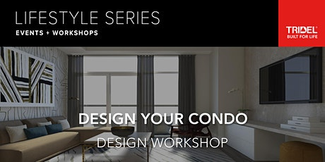Design Your Condo Workshop - Tuesday, April 7 at 6:45 pm tickets