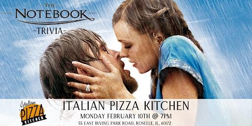 The Notebook Trivia at Italian Pizza Kitchen