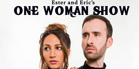 Ester and Eric's One Woman Show  tickets