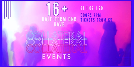 COLLATERAL EVENTS: HALF-TERM DNB RAVE