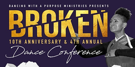 "Dancing with A Purpose Presents- ""BROKEN"" Dance Conference 2020  tickets"