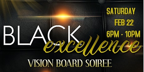 BLACK EXCELLENCE VISION BOARD SOIREE tickets