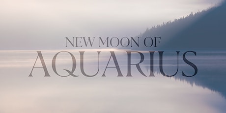 New Moon of Aquarius + Weekly Energy Boost  tickets