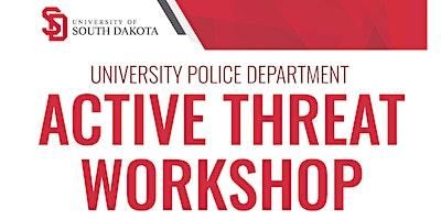 University of South Dakota Police Department Active Threat Workshop