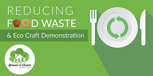 Reducing Food Waste & Eco Craft Demonstration