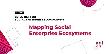 Mapping Social Enterprise Ecosystems tickets