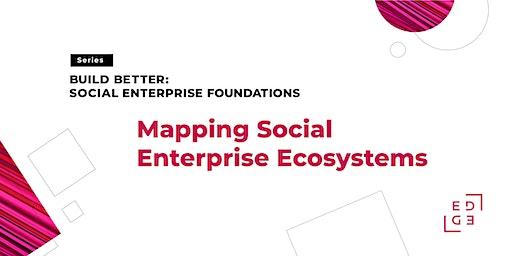 Mapping Social Enterprise Ecosystems